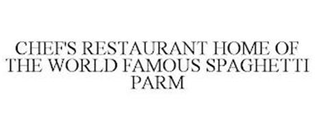 CHEF'S RESTAURANT HOME OF THE WORLD FAMOUS SPAGHETTI PARM