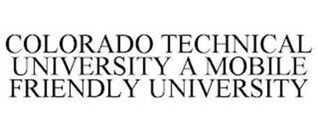COLORADO TECHNICAL UNIVERSITY A MOBILE FRIENDLY UNIVERSITY