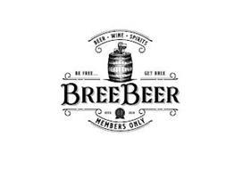 BREEBEER BEER WINE SPIRITS BE FREE... GET BREE ESTD 2019 MEMBERS ONLY BB