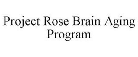 PROJECT ROSE BRAIN AGING PROGRAM
