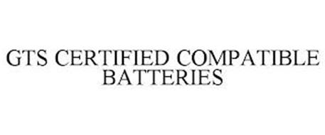 GTS CERTIFIED COMPATIBLE BATTERIES
