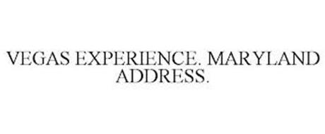 VEGAS EXPERIENCE. MARYLAND ADDRESS.
