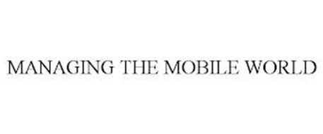 MANAGING THE MOBILE WORLD