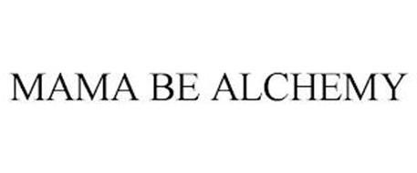 MAMA BE ALCHEMY