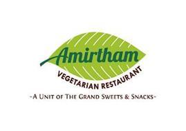 AMIRTHAM VEGETARIAN RESTAURANT ~A UNIT OF THE GRAND SWEETS & SNACKS~