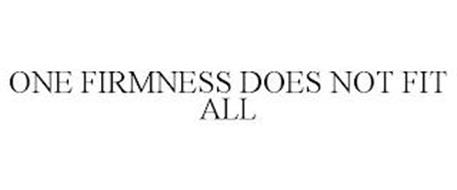 ONE FIRMNESS DOES NOT FIT ALL