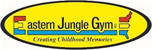 EASTERN JUNGLE GYM INC. CREATING CHILDHOOD MEMORIES