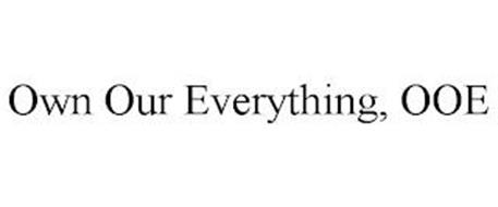 OWN OUR EVERYTHING, OOE