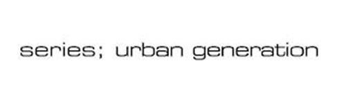 SERIES; URBAN GENERATION