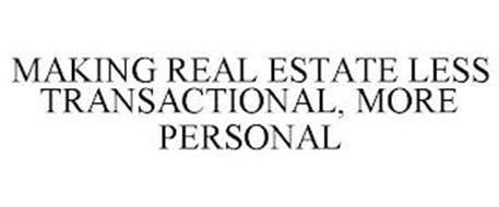 MAKING REAL ESTATE LESS TRANSACTIONAL, MORE PERSONAL