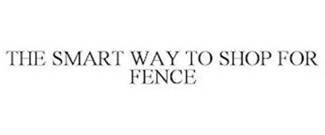 THE SMART WAY TO SHOP FOR FENCE