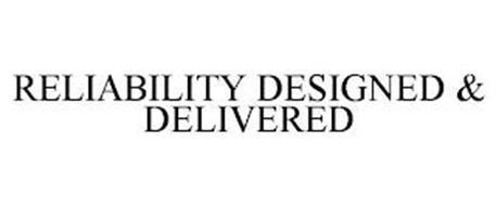 RELIABILITY DESIGNED & DELIVERED