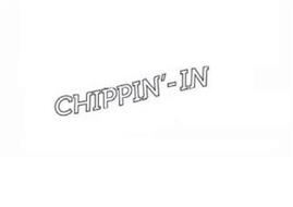 CHIPPIN' - IN