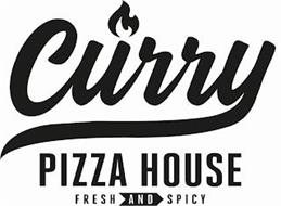 CURRY PIZZA HOUSE FRESH AND SPICY
