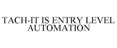 TACH-IT IS ENTRY LEVEL AUTOMATION