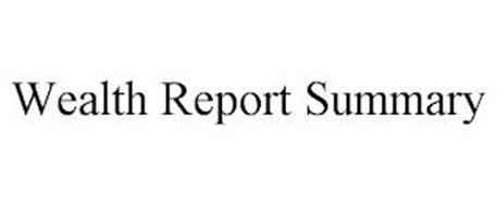 WEALTH REPORT SUMMARY