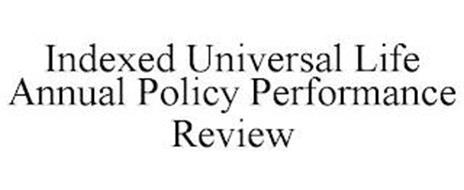INDEXED UNIVERSAL LIFE ANNUAL POLICY PERFORMANCE REVIEW