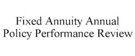 FIXED ANNUITY ANNUAL POLICY PERFORMANCE REVIEW