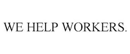 WE HELP WORKERS.