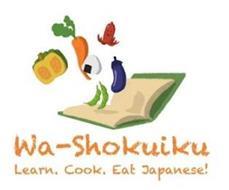 WA-SHOKUIKU LEARN. COOK. EAT JAPANESE!