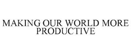 MAKING OUR WORLD MORE PRODUCTIVE