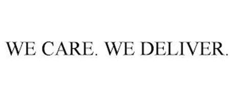 WE CARE. WE DELIVER.