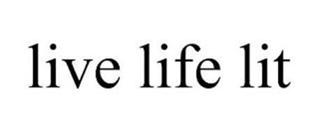 LIVE LIFE LIT