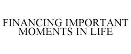 FINANCING IMPORTANT MOMENTS IN LIFE