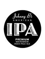 JOHNNY B'S AMERICAN IPA PREMIUM MICROBREW INDIA PALE ALE