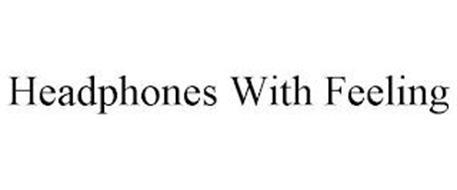 HEADPHONES WITH FEELING