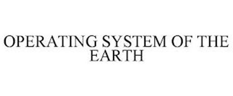 OPERATING SYSTEM OF THE EARTH