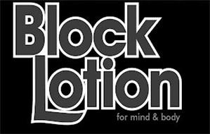 BLOCK LOTION FOR MIND & BODY