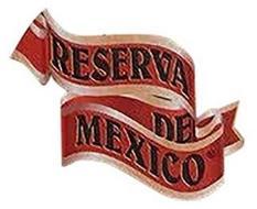 RESERVA DE MEXICO
