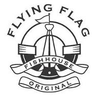 FLYING FLAG FISHHOUSE ORIGINAL