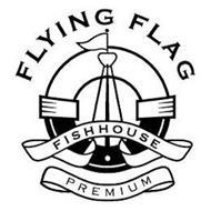 FLYING FLAG FISHHOUSE PREMIUM