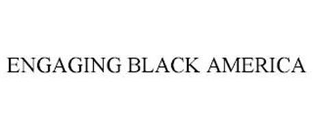 ENGAGING BLACK AMERICA