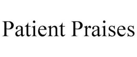 PATIENT PRAISES