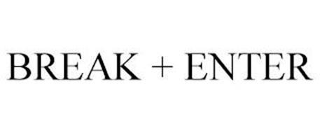 BREAK + ENTER