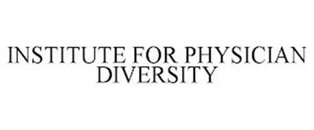 INSTITUTE FOR PHYSICIAN DIVERSITY