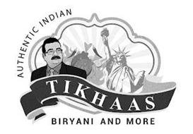 TIKHAAS AUTHENTIC INDIAN BIRYANI AND MORE