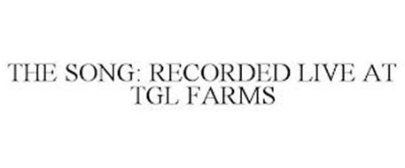 THE SONG: RECORDED LIVE AT TGL FARMS