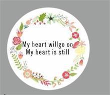 MY HEART WILLGO ON MY HEART IS STILL