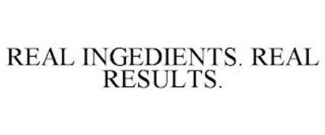 REAL INGEDIENTS. REAL RESULTS.