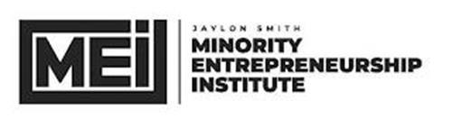 MEI JAYLON SMITH MINORITY ENTREPRENEURSHIP INSTITUTE