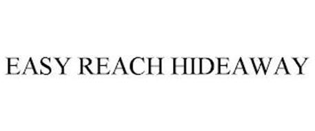 EASY REACH HIDEAWAY