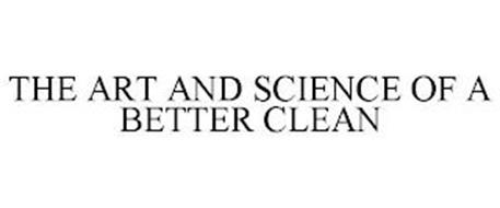 THE ART AND SCIENCE OF A BETTER CLEAN