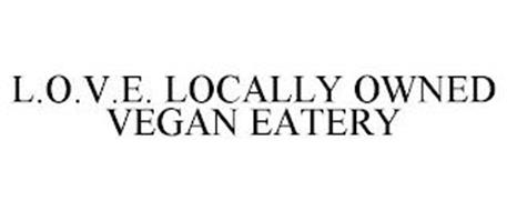 LOVE LOCALLY OWNED VEGAN EATERY