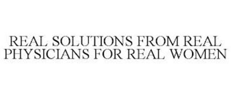 REAL SOLUTIONS FROM REAL PHYSICIANS FOR REAL WOMEN