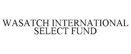 WASATCH INTERNATIONAL SELECT FUND