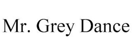 MR. GREY DANCE